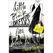 Little Black Dresses, Little White Lies by Stampler, Laura, 9781481485203