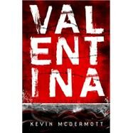 Valentina by McDermott, Kevin, 9781908195203