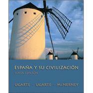 España Y Su Civilización by Ugarte, Francisco; Ugarte, Michael; McNerney, Kathleen, 9780073385204