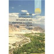 Governance Approaches to Mitigation of and Adaptation to Climate Change in Asia by Ha, Huong; Dhakal, Tek Nath, 9781137325204