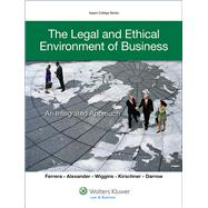 The Legal Environment of Business & Ethics: Integrated Approach by Ferrera, Gerald R.; Alexander, Mystica M.; Wiggins, William P.; Kirschner, Cheryl; Darrow, Jonathan J., 9781454815204