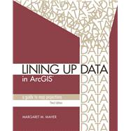 Lining Up Data in Arcgis by Maher, Margaret M., 9781589485204