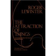 The Attraction of Things by Lewinter, Roger; Careau, Rachel, 9780811225205