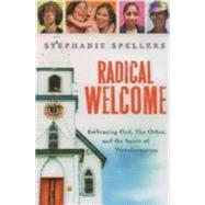 Radical Welcome by Spellers, Stephanie, 9780898695205