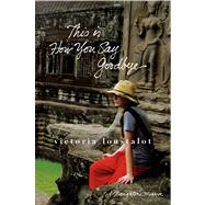 This Is How You Say Goodbye A Daughter's Memoir by Loustalot, Victoria, 9781250005205