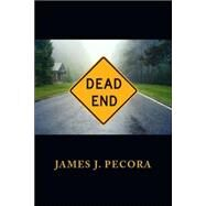 Dead End by Pecora, James J., 9781412085205