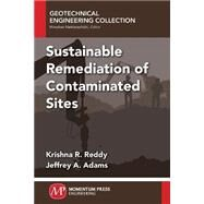 Sustainable Remediation of Contaminated Sites by Reddy, Krishna R.; Adams, Jeffrey A., 9781606505205