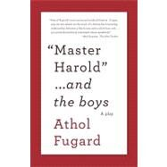 Master Harold and the Boys by FUGARD, ATHOL, 9780307475206