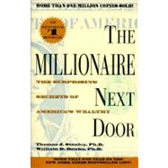 Millionaire Next Door : The Surprising Secrets of America's Wealthy by Stanley, Thomas J.; Danko, William D., 9780671015206