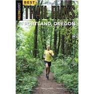 Falcon Guides Best Trail Runs Portland Oregon by Chase, Adam; Hobbs, Nancy; Diboun, Yassine, 9781493025206