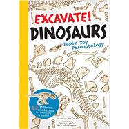 Excavate! Dinosaurs: Paper Toy Paleontology by Tennant, Jonathan, 9781612125206