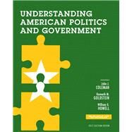 Understanding American Politics and Government, 2012 Election Edition by Coleman, John J.; Goldstein, Kenneth M.; Howell, William G., 9780205875207