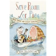 Save Room for Pie Food Songs and Chewy Ruminations by Blount, Jr., Roy, 9780374175207