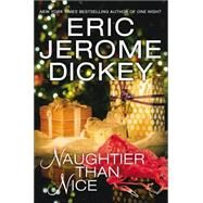Naughtier Than Nice by Dickey, Eric Jerome, 9780525955207