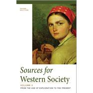 Sources for Western Society, Volume 2 From the Age of Exploration to the Present by McKay, John P.; Crowston, Clare Haru; Wiesner-Hanks, Merry E.; Perry, Joe, 9781457615207