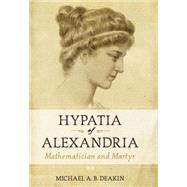 Hypatia of Alexandria by DEAKIN, MICHAEL, 9781591025207