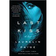 Last Kiss A Novel by Paige, Laurelin, 9781250075208