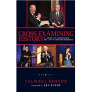 Cross-examining History by Boston, Talmage; Burns, Ken, 9781942945208