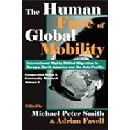 The Human Face of Global Mobility by Favell,Adrian, 9781412805209