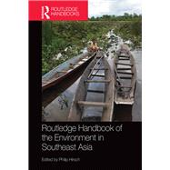 Routledge Handbook of the Environment in Southeast Asia by Hirsch; Philip, 9780415625210