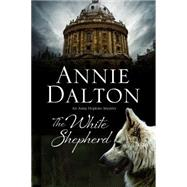 The White Shepherd by Dalton, Annie, 9780727885210