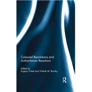 Coloured Revolutions and Authoritarian Reactions by Finkel; Evgeny, 9781138945210