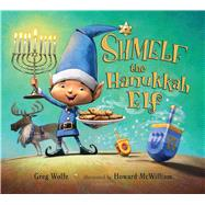 Shmelf the Hanukkah Elf by Wolfe, Greg; McWilliam, Howard, 9781619635210