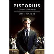 Pistorius: La Sombra De La Verdad by Carlin, John; Escarre, Josep, 9786070725210