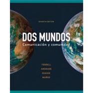 Dos mundos Comunicacion y comunidad by Terrell, Tracy; Andrade, Magdalena; Egasse, Jeanne; Muñoz, Elías Miguel, 9780073385211