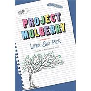 Project Mulberry by Park, Linda Sue, 9780544935211