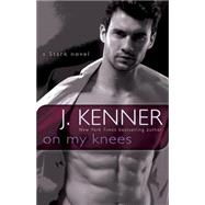 On My Knees by Kenner, J., 9780553395211