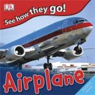 See How They Go: Airplane by DK Publishing, 9780756655211