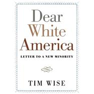 Dear White America by Wise, Tim J., 9780872865211
