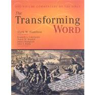 The Transforming Word: One-Volume Commentary on the Bible by Hamilton, Mark W., 9780891125211