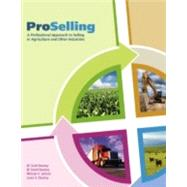 ProSelling: A Professional Approach to Selling in Agriculture and Other Industries by Downey, 9780978895211