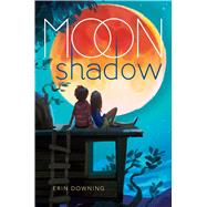 Moon Shadow by Downing, Erin, 9781481475211
