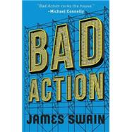 Bad Action by Swain, James, 9781503935211
