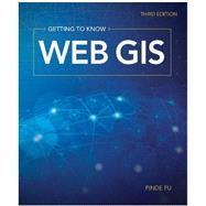 Getting to Know Web Gis by Fu, Pinde, 9781589485211