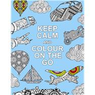 Keep Calm and Colour on the Go by Summersdale, 9781909865211