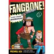 Fangbone! Third-Grade Barbarian 1 by Rex, Michael, 9780399255212