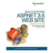 Build Your Own ASP.NET 3.5 Web Site Using C# and VB by Darie, Cristian, 9780980455212