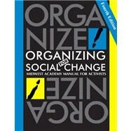 Organizing for Social Change: Midwest Academy Manual for Activists by Bobo, Kimberly, 9780984275212