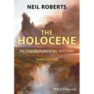 The Holocene An Environmental History by Roberts, Neil, 9781405155212