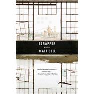 Scrapper by BELL, MATT, 9781616955212