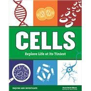 Cells Experience Life at Its Tiniest by Bush Gibson, Karen; Cornell, Alexis, 9781619305212