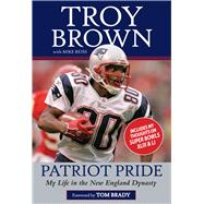 Patriot Pride by Brown, Troy; Reiss, Mike, 9781629375212