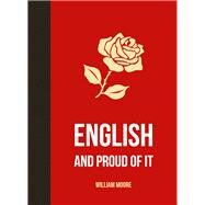 English and Proud of It by Moore, William, 9781849535212
