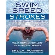 Swim Speed Strokes for Swimmers and Triathletes by Taormina, Sheila, 9781937715212