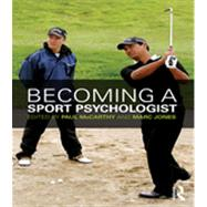 Becoming a Sport Psychologist by McCarthy; Paul, 9780415525213