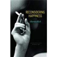 Reconsidering Happiness: A Novel by Flick, Sherrie, 9780803225213